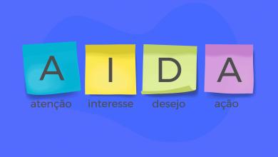 AIDA (atenção, interesse, desejo e ação): Saiba como usar esse método